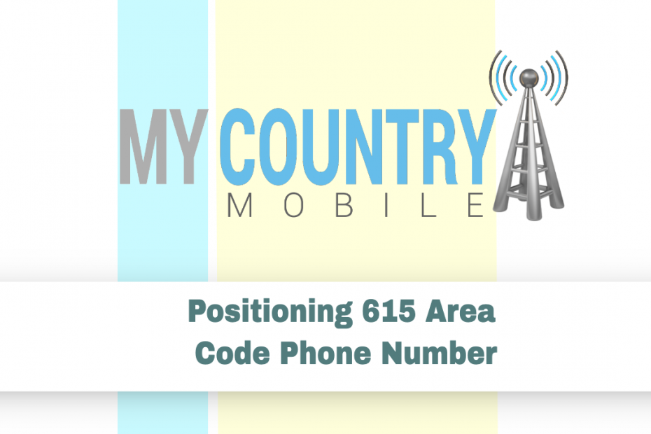 Positioning 615 Area Code Phone Number - My Country Mobile