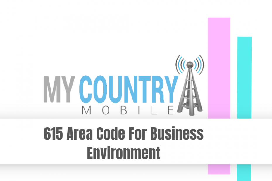 615 Area Code For Business Environment - My Country Mobile