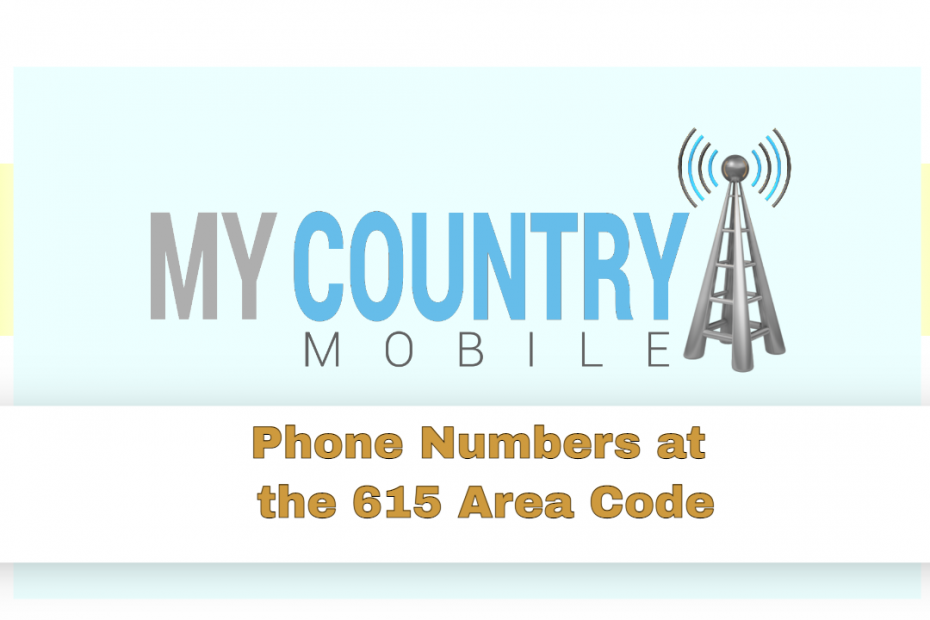 Phone Numbers at the 615 Area Code - My Country Mobile