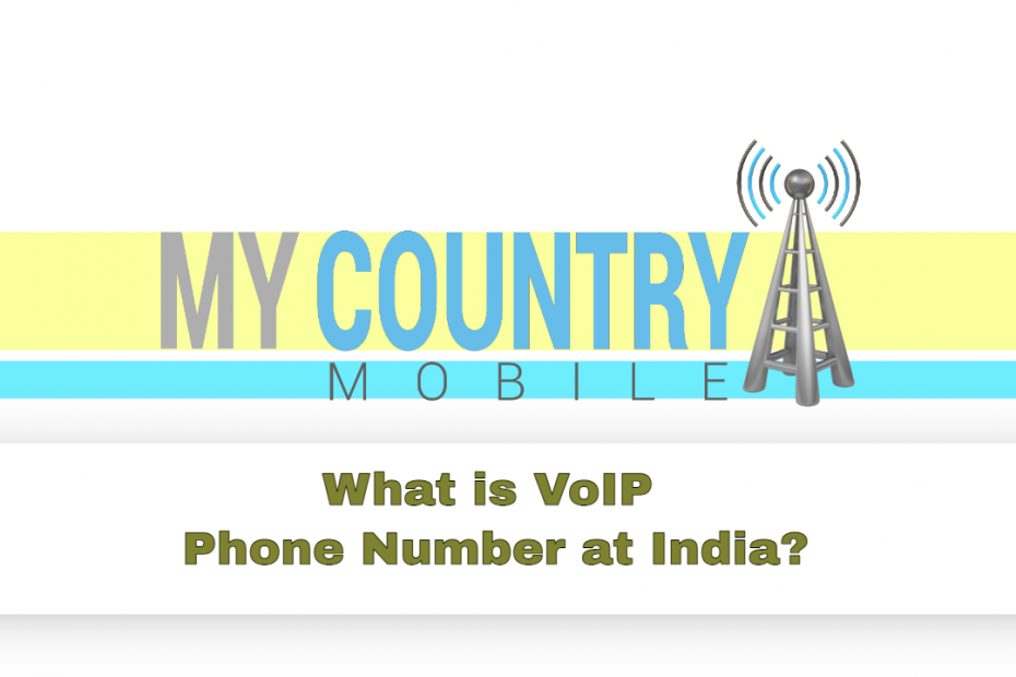 What is VoIP Phone Number at India? - My Country Mobile