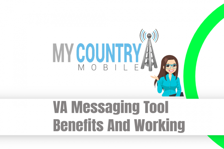 VA Messaging Tool Benefits And Working - My Country Mobile