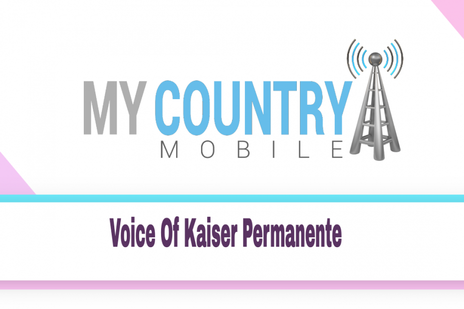 Voice Of Kaiser Permanente - My Country Mobile