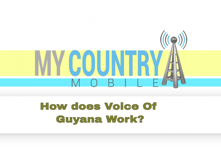 How does Voice Of Guyana Work? - My Country Mobile