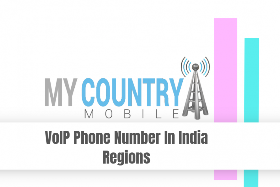 VoIP Phone Number In India Regions - My Country Mobile