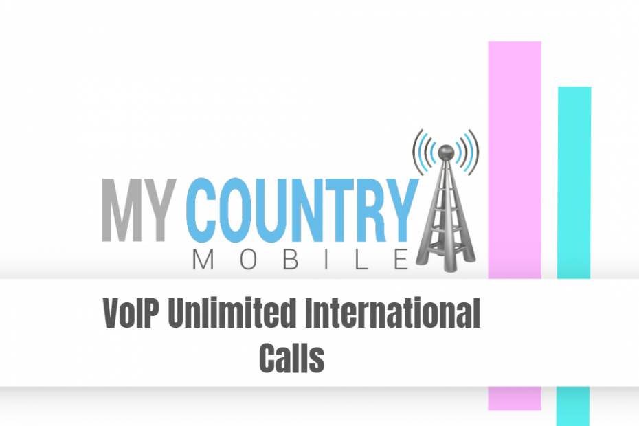 VoIP Unlimited International Calls - My Country Mobile