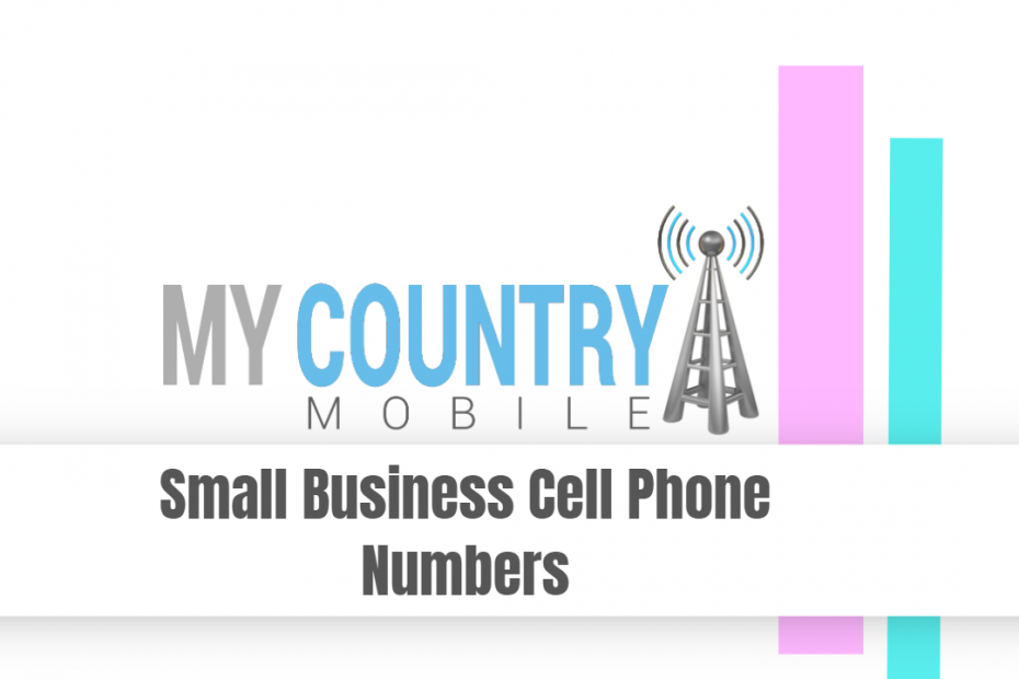 Small Business Cell Phone Numbers - My Country Mobile