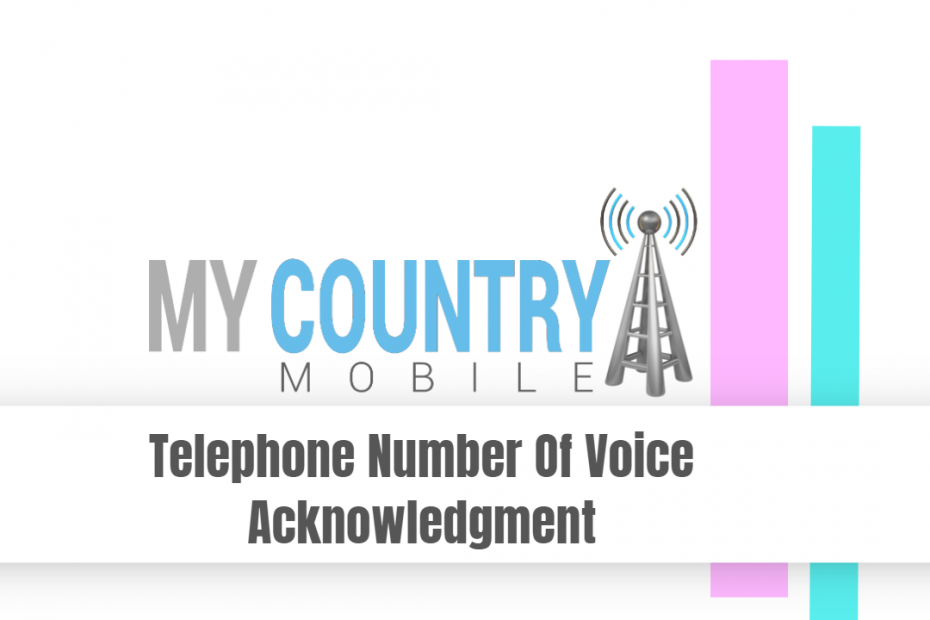 Telephone Number Of Voice Acknowledgment - My Country Mobile